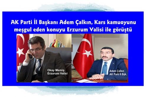 AK Parti İl Başkanı Adem Çalkın, Erzurum Valisi ile görüştü