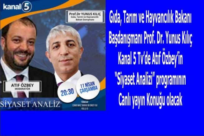 GTHB Bakan Başdanışmanı Kılıç, Özbey'in canlı yayın konuğu olacak