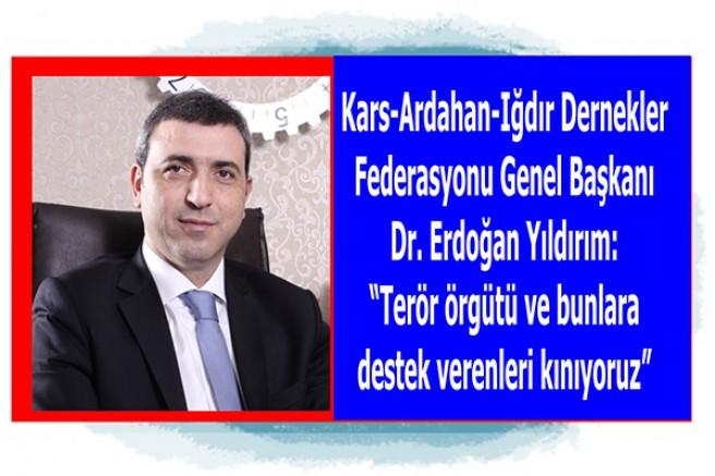"""KAIFED Başkanı Erdoğan Yıldırım: """"Terör örgütü ve bunlara destek verenleri kınıyoruz"""""""
