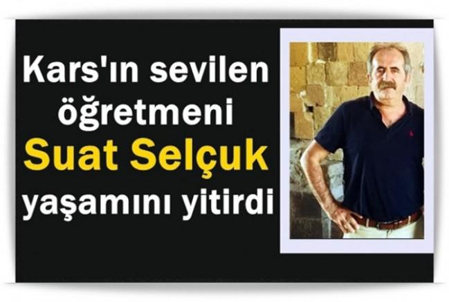 Kars'ın sevilen siması ve öğretmen Suat Selçuk vefat etti