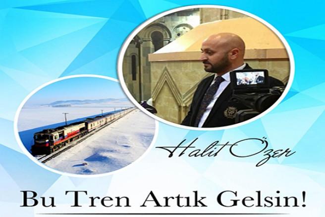 """KARSOD Başkanı Halit Özer: """"Bu Tren Artık Gelsin"""""""