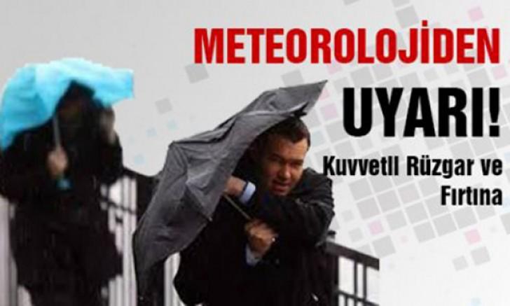 Meteoroloji kuvvetli fırtına ve rüzgara karşı uyardı