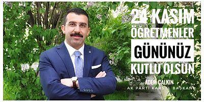 AK Parti İl Başkanı Adem Çalkın'ın Öğretmenler Günü mesajı