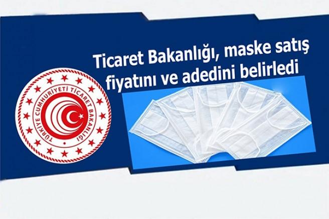 Ticaret Bakanlığı, maske satış fiyatını ve adedini belirledi