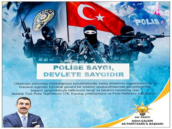 """""""Türk Milleti polisine her zaman güvenmiş ve her türlü desteği vermiştir"""""""